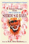 A Solemn Pledge from True Tales of Shirdi Sai Baba All Towards Success & Fulfilment of Desires,812072240X,9788120722408