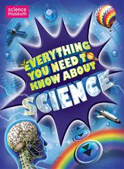 Everything You Need to Know About Science,0753469456,9780753469453