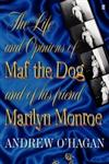 The Life and Opinions of Maf the Dog, and of his friend Marilyn Monroe,0571215998,9780571215997