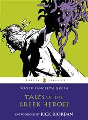 Tales of the Greek Heroes,0141325283,9780141325286