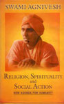 Religion, Spirituality and Social Action New Agenda for Humanity 2nd Edition,8178710005,9788178710006