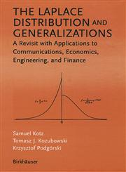The Laplace Distribution and Generalizations A Revisit with Applications to Communications, Economics, Engineering, and Finance,0817641661,9780817641665