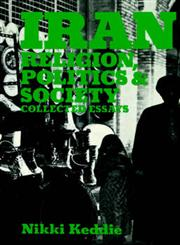 Iran Religion, Politics and Society: Collected Essays,071464031X,9780714640310