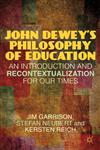 John Dewey's Philosophy Of Education An Introduction And Recontextualization For Our Times,1137026170,9781137026170