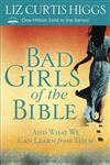 Bad Girls of the Bible and What we can Learn from Them,0307731979,9780307731975