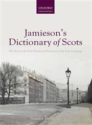 Jamieson's Dictionary of Scots The Story of the First Historical Dictionary of the Scots Language,019963940X,9780199639403