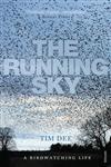 The Running Sky A Birdwatching Life,0099516497,9780099516491