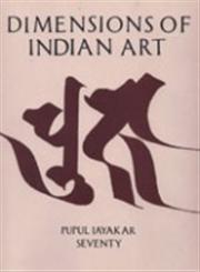 Dimensions of Indian Art Smt. Pupul Jayakar Felicitation Volume 2 Vols.