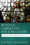 Beyond Christian Folk Religion Re-grafting into Our Roots (Romans 11:17-23),1620328844,9781620328842