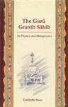 The Guru Granth Sahib Its Physics and Metaphysics Reprint with Corrections,8173041202,9788173041204
