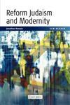 Scm Reader Reform Judaism and Modernity,0334029481,9780334029489
