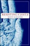 Resisting Ethics,1403964432,9781403964434