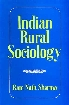 Indian Rural Sociology A Sociological Analysis of Rural Community, Rural Social Change, Rural Social Problems, Community Development Projects and Rural Welfare in India 1st Edition,8121502500,9788121502504