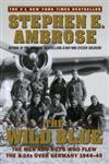 The Wild Blue The Men and Boys Who Flew the B-24s Over Germany 1944-45,0743223098,9780743223096