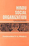 Hindu Social Organization A Study in Socio-Psychological and Ideological Foundations,8171542069,9788171542062