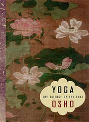 Yoga The Science of the Soul 1st Edition,0312306148,9780312306144