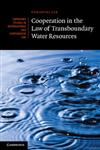 Cooperation in the Law of Transboundary Water Resources,110703597X,9781107035973