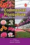 Commercial Floriculture Global and Indian Dynamics 1st Edition,813141616X,9788131416167