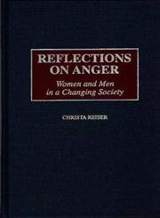 Reflections on Anger Women and Men in a Changing Society,0275957772,9780275957773