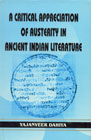 A Critical Appreciation of Austerity in Ancient Indian Literature 1st Edition,8178540320,9788178540320