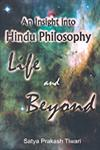 An Insight into Hindu Philosophy Life and Beyond 1st Edition,8189973770,9788189973773