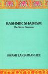 Kashmir Shaivism The Secret Supreme 1st Indian Edition,8170302579,9788170302575