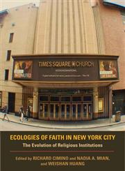 Ecologies of Faith in New York City The Evolution of Religious Institutions,0253006902,9780253006905