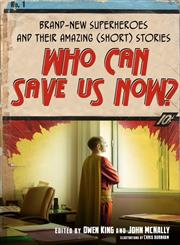 Who Can Save Us Now? Brand-New Superheroes and Their Amazing (Short) Stories,1416566449,9781416566441
