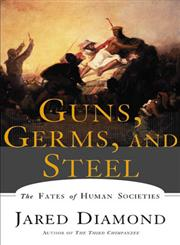 Guns, Germs and Steel The Fates of Human Societies,0393317552,9780393317558