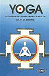 Yoga Yogasana and Pranayama for Health New Revised Edition,8124301336,9788124301333