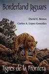 Borderland Jaguars Tigres de la Frontera,0874806968,9780874806960