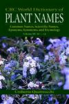 CRC World Dictionary of Plant Nmaes Common Names, Scientific Names, Eponyms, Synonyms, and Etymology 1st Edition,084932677X,9780849326776