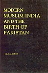 Modern Muslim India and the Birth of Pakistan, 1858-1951