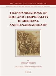 Transformations of Time and Temporality in Medieval and Renaissance Art,9004267859,9789004267855