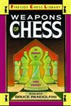 Weapons of Chess An Omnibus of Chess Strategies,0671659723,9780671659721