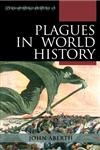 Plagues in World History,0742557065,9780742557062