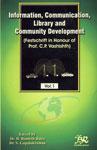 Information, Communication, Library and Community Development Festschrift in Honour of Prof. C.P. Vashishth Vol. 1,8176464333,9788176464338