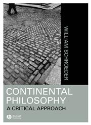 Continental Philosophy A Critical Approach 1st Published,1557868816,9781557868817