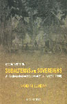 Subalterns and Sovereigns An Anthropological History of Bastar, 1854-2006 2nd Edition,0195686640,9780195686647