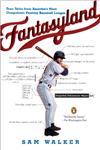Fantasyland A Sportswriter's Obsessive Bid to Win the World's Most Ruthless Fantasy Baseball,0143038435,9780143038436