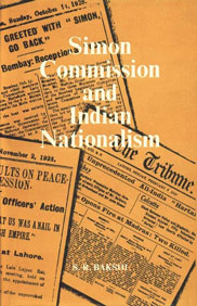 Simon Commission and Indian Nationalism 1st Indian Edition,8121502799,9788121502795