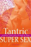 Tantric Super Sex Intensify Your Love Life Week by Week,1844838838,9781844838837