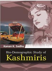 Bio-Demographic Study of Kashmiris 1st Edition,8121200725,9788121200721