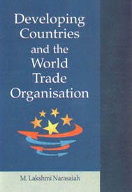 Developing Countries and the World Trade Organisation,8184111045,9788184111040