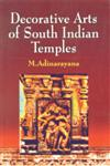 Decorative Arts of South Indian Temples 1st Edition,8186050736,9788186050736