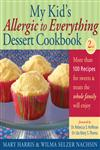 My Kid's Allergic to Everything Dessert Cookbook More Than 100 Recipes for Sweets & Treats the Whole Family Will Enjoy 2nd Edition,1569765332,9781569765333