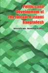 Politics and Development of the Jamaat-E-Islami, Bangladesh,8170033055,9788170033059