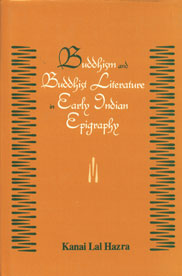Buddhism and Buddhist Literature in Early Indian Epigraphy 1st Edition,8121510376,9788121510370