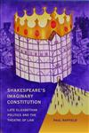 Shakespeare's Imaginary Constitution Late Elizabethan Politics and the Theatre of Law,1841139211,9781841139210