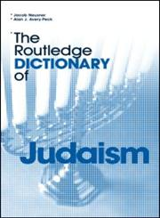 The Routledge Dictionary of Judaism,0415302641,9780415302647